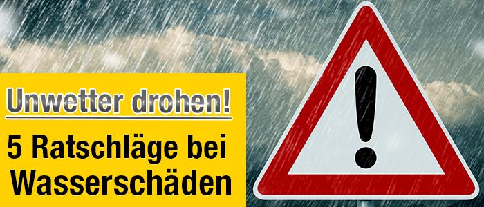 Unwetter drohen - 5 Ratschläge bei Wasserschäden
