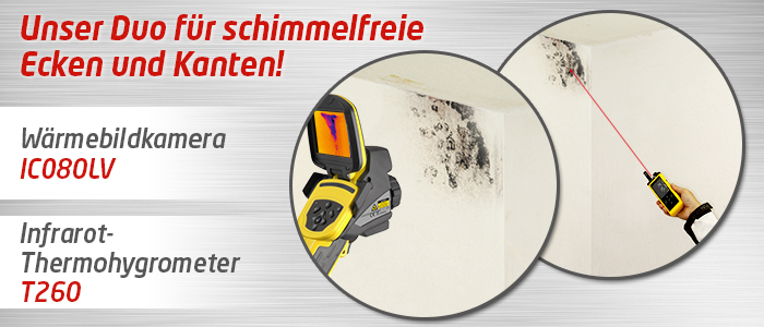 Unser Duo für schimmelfreie Ecken und Kanten - Wärmebildkamera IC080LV und Infrarot Thermohygrometer T260